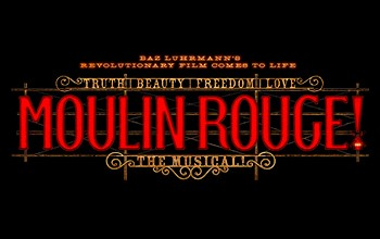 Baz Luhrmann's Revolutionary Film Comes To Life. Truth Beauty Freedom Love. Moulin Rouge The Musical