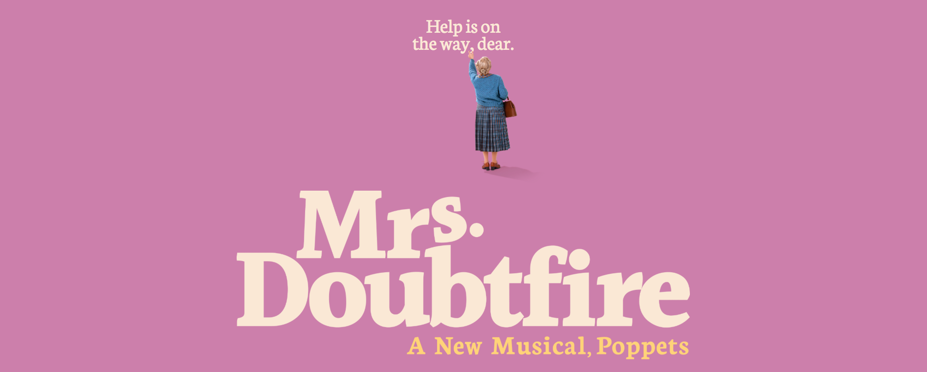"Mrs Doubtfire is depicted next to her famous saying ""Help is on the way, dear!"""