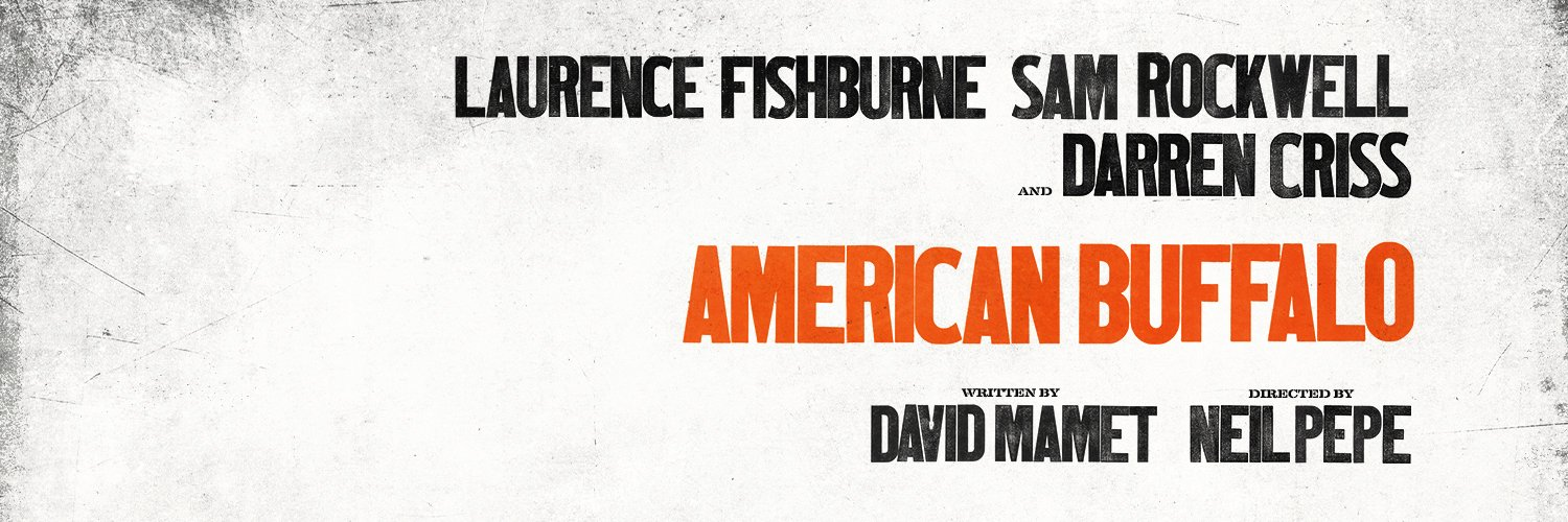 American Buffalo stars Laurence Fishburne, Sam Rockwell and Darren Criss. It is written by David Mamet and directed by Neil Pepe.